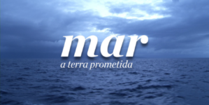 Mar, a Terra Prometida // episódio 5 // Regresso de Portugal ao Mar (vídeo)