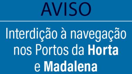 Interdição à navegação nos portos da Horta e Madalena