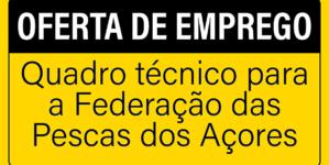 Quadro técnico para a Federação das Pescas dos Açores