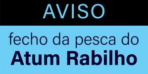 Fecho da pesca da espécie Atum Rabilho (BTF / AE45WM)