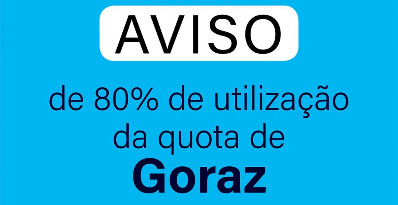 Aviso de 80% de utilização da quota de Goraz