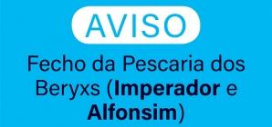 Fecho da Pescaria dos Beryxs (Imperador e Alfonsim)